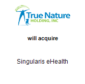 True Nature Holding, Inc. will acquire Singularis eHealth