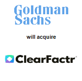 Goldman Sachs & Co. will acquire ClearFactr