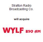 Stratton Radio Broadcasting Co. will acquire WYLF-AM 850