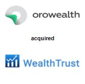 Orowealth acquired Wealthtrust
