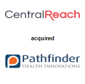 CentralReach acquired Pathfinder Health Innovations Inc.