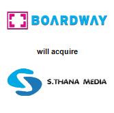 Boardway Media Company Limited will acquire S. Thana Media Co., Ltd.