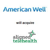 American Well Corporation will acquire Aligned Telehealth