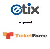 Etix, Inc. acquired TicketForce, LLC