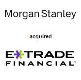Morgan Stanley acquired E-Trade Financial Corp.