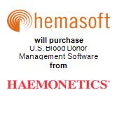 Hemasoft will purchase U.S. Blood Donor Management Software from Haemonetics Corporation