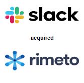 Slack Technologies, Inc acquired Rimeto