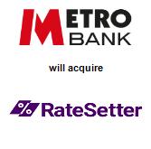 Metro Bank plc will acquire RateSetter