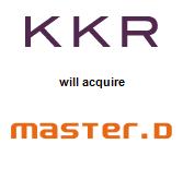 Kohlberg Kravis Roberts & Co. will acquire MasterD
