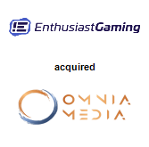 Enthusiast Gaming Inc. acquired Omnia Media, Inc.