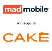 Mad Mobile will acquire Cake Corporation