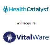 Health Catalyst will acquire VitalWare