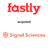 Fastly acquired Signal Sciences