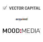 Vector Capital acquired Mood Media Corporation