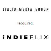 Liquid Media Group Ltd. acquired IndieFlix
