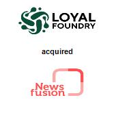 Loyal Foundry, Inc. acquired Newsfusion Ltd.