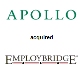 Apollo Global Management acquired EmployBridge Inc