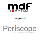 mdf commerce acquired Periscope Holdings, Inc